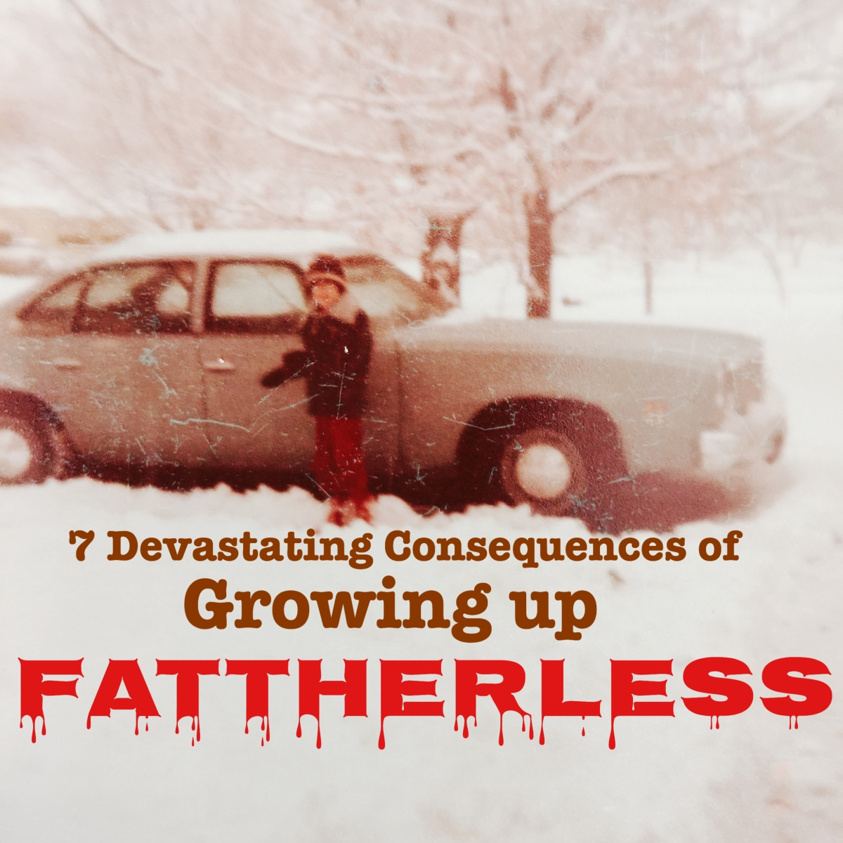 7 Devastating Consequences of Growing up Fatherless
